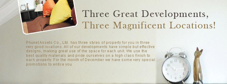Three Great Developments, Three Magnificent Locations